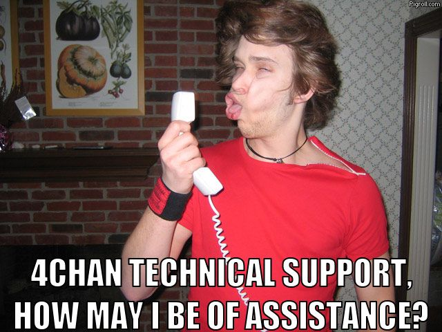 4chan technical support