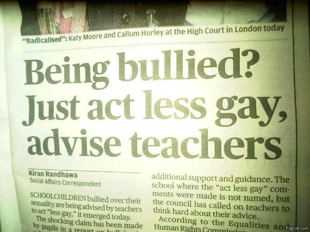 Being bullied? Just act less gay!