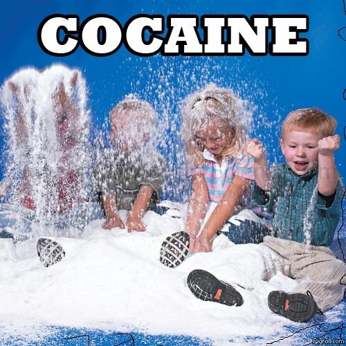 Kids just fucking love cocaine