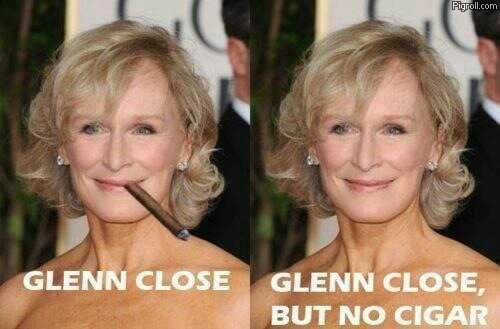 Glenn Close but no cigar
