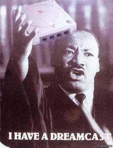 Martin Luther King has a Dreamcast