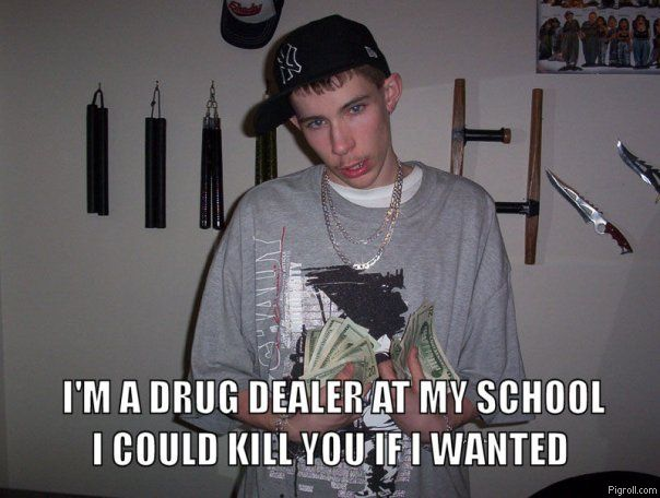 I'm a drug dealer at my school