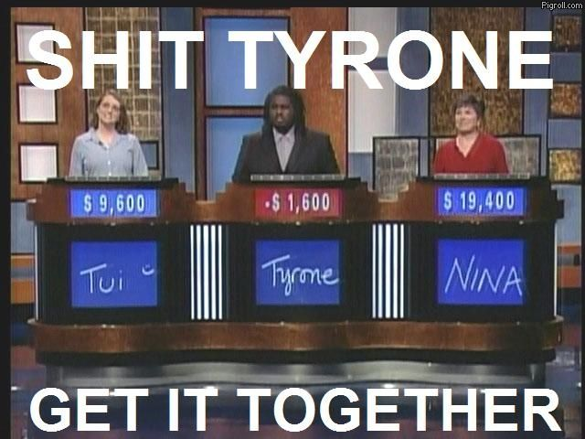 Tyrone is losing