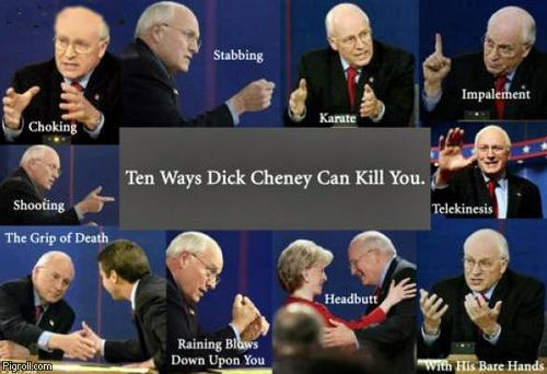 Ten ways Dick Cheney can kill you